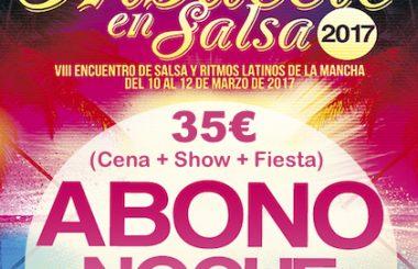 Cena + Show + Fiesta por solo 35€ para disfrutar a lo grande, el VIII Albacete en Salsa 2017.