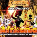 """El próximo 11 de mayo nuestra Cía. """"Los Guaracheros"""" estrena el nuevo espectáculo danzario """"Africanía"""""""