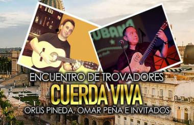 """Orlis Pineda y Omar Peña, protagonizan el Encuentro de trovadores """"Cuerda Viva"""" en La Casa Vieja."""